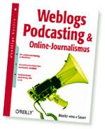 Moritz mo. Sauer: Weblogs, Podcasting und Online-Journalismus