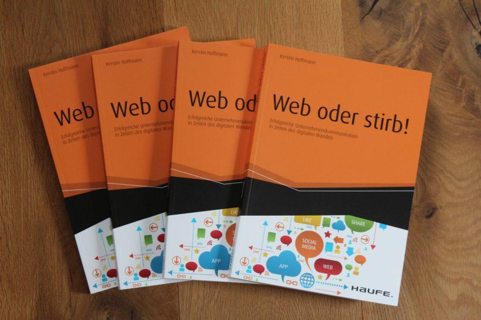 """Wir verlosen vier Exemplare von """"Web oder stirb!"""" von Kerstin Hoffmann."""