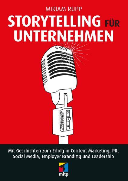 Cover von Storytelling für Unternehmen von Miriam Rupp