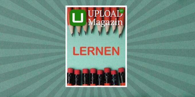 UPLOAD Magazin 87: Lernen ist eine Superkraft