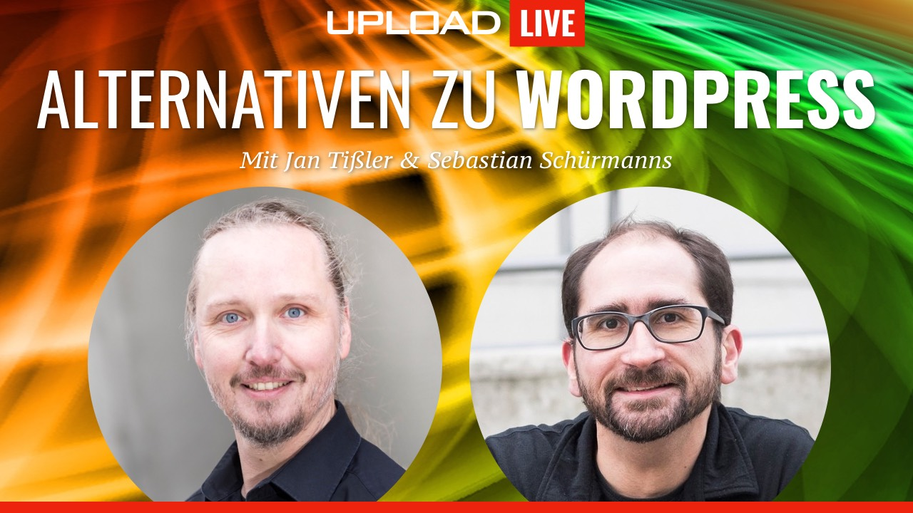 UPLOAD Live Talk: Alternativen zu WordPress